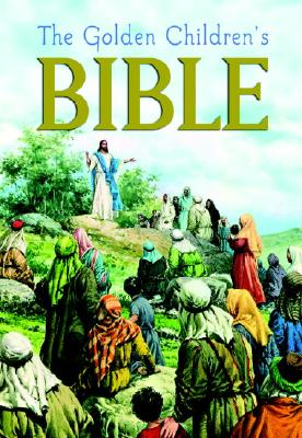 The Golden Children's Bible: The Old Testament and the New Testament, Golden Books Publishing Company, Inc.