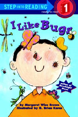 I Like Bugs (Step-Into-Reading, Step 1), MARGARET WISE BROWN