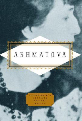 Anna Akhmatova (Everyman's Library Pocket Poets), ANNA AKHMATOVA