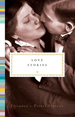 Love Stories (Everyman's Library Pocket Classics Series)