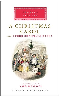 A Christmas Carol and Other Christmas Books (Everyman's Library), Charles Dickens
