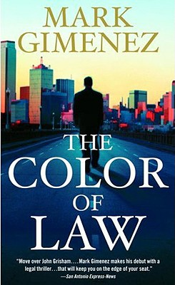 The Color of Law: A Novel, MARK GIMENEZ