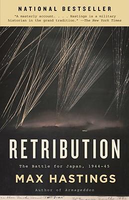 Retribution: The Battle for Japan, 1944-45 (Vintage), Max Hastings