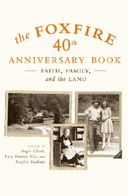 Image for FOXFIRE 40th Anniversary Book: Faith, Family, and