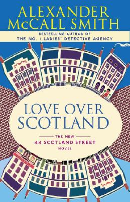 Love Over Scotland (44 Scotland Street), Alexander Mccall Smith