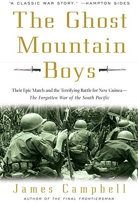 Image for The Ghost Mountain Boys: Their Epic March and the Terrifying Battle for New Guinea--The Forgotten War of the South Pacific