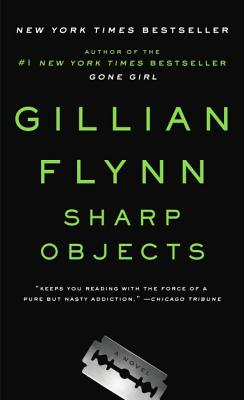 Sharp Objects  A Novel, Flynn, Gillian