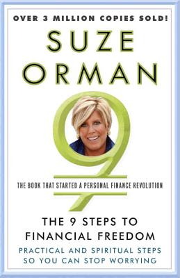 "The 9 Steps to Financial Freedom: Practical and Spiritual Steps So You Can Stop Worrying, ""Orman, Suze"""