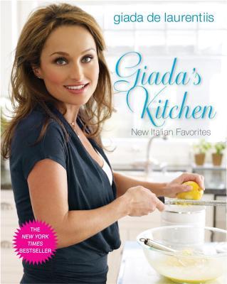 Giada's Kitchen: New Italian Favorites, Giada De Laurentiis