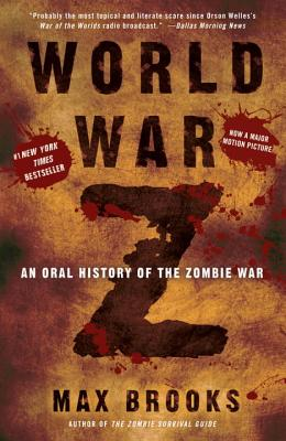World War Z: An Oral History of the Zombie War, Brooks, Max