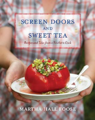 Image for Screen Doors and Sweet Tea: Recipes and Tales from a Southern Cook: A Cookbook