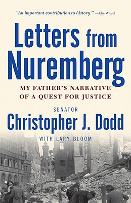 Letters from Nuremberg: My Father's Narrative of a Quest for Justice, Dodd, Christopher