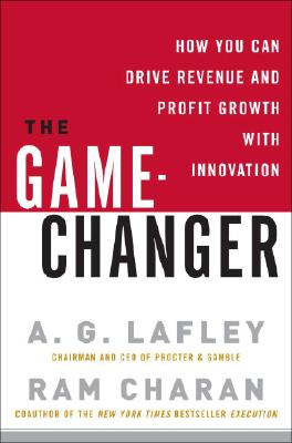 Image for The Game-Changer: How You Can Drive Revenue and Profit Growth with Innovation