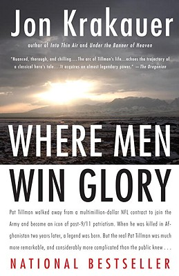 Where Men Win Glory: The Odyssey of Pat Tillman, Jon Krakauer