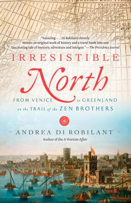 IRRESISTIBLE NORTH, ANDREA DI ROBILANT