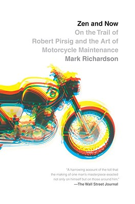 Zen and Now: On the Trail of Robert Pirsig and the Art of Motorcycle Maintenance (Vintage Departures), Mark Richardson