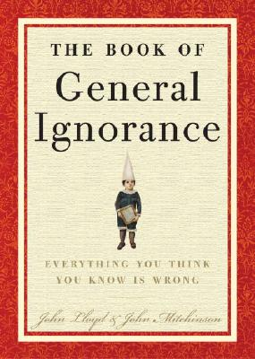 Image for Book of General Ignorance: Everything You Think You Know Is Wrong