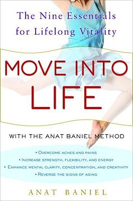 MOVE INTO LIFE THE NINE ESSENTIALS FOR LIFELONG VITALITY, BANIEL, ANAT