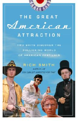 Image for The Great American Attraction: Two Brits Discover the Rollicking World of American Festivals