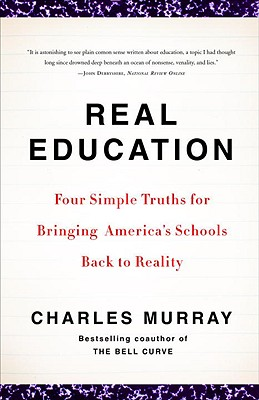 Image for REAL EDUCATION : FOUR SIMPLE TRUTHS FOR
