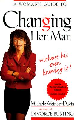 Image for A Woman's Guide To Changing Her Man: Without His Even Knowing It