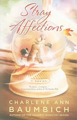 Stray Affections (A Snowglobe Connections Novel), Baumbich, Charlene