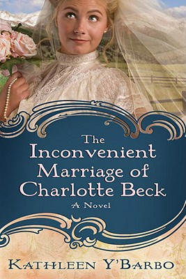 Image for The Inconvenient Marriage of Charlotte Beck: A Novel