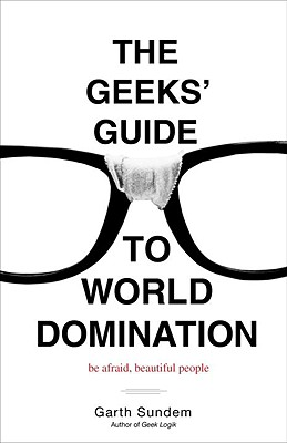 Image for Geeks' Guide to World Domination