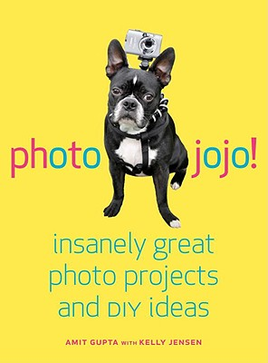 Image for Photojojo!: Insanely Great  Photo Projects and DIY Ideas