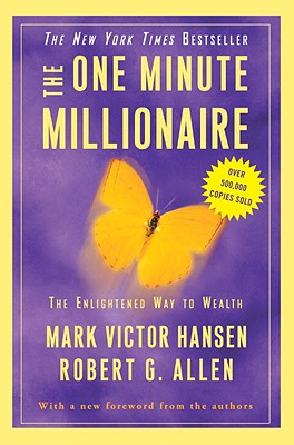 The One Minute Millionaire: The Enlightened Way to Wealth, Hansen, Mark Victor; Allen, Robert G.