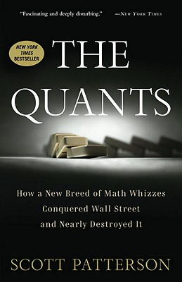 Image for THE QUANTS How a New Breed of Math Whizzes Conquered Wall Street and Nearly Destroyed It