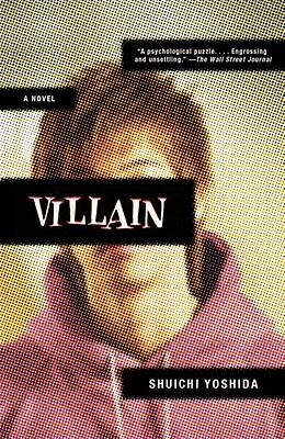 VILLAIN : A NOVEL, SHUICHI YOSHIDA