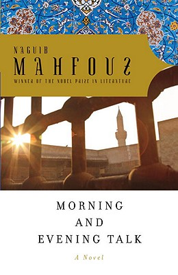 Morning and Evening Talk, Naguib Mahfouz