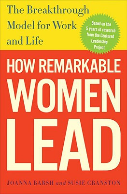 Image for How Remarkable Women Lead: The Breakthrough Model for Work and Life