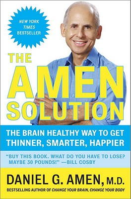 Image for Amen Solution: The Brain Healthy Way to Get Thinner, Smarter, Happier