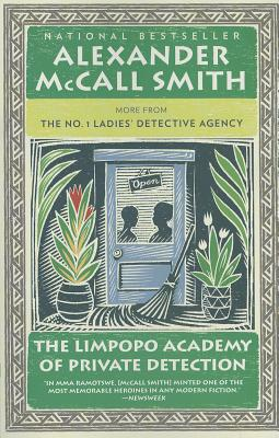 The Limpopo Academy of Private Detection (No. 1 Ladies' Detective Agency Series), McCall Smith, Alexander
