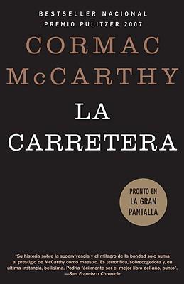 La carretera (Spanish Edition), McCarthy, Cormac