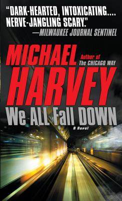 We All Fall Down (Vintage Crime/Black Lizard), Michael Harvey