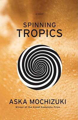 Spinning Tropics, Mochizuki, Aska