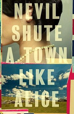 A Town Like Alice (Vintage International), Nevil Shute