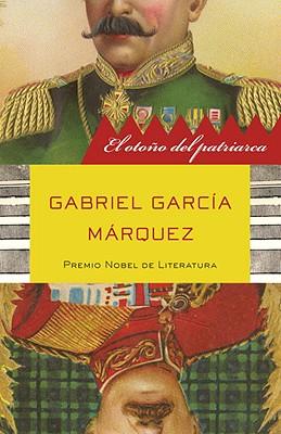 El oto�o del patriarca (Spanish Edition), Garc�a M�rquez, Gabriel
