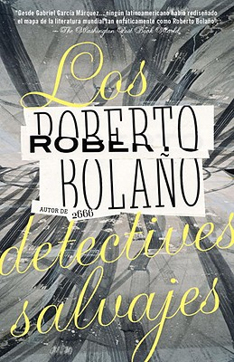 Image for Los detectives salvajes: Spanish-language edition of The Savage Detectives (Spanish Edition)