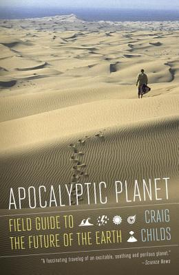 Apocalyptic Planet: A Field Guide to the Future of the Earth (Vintage), Childs, Craig