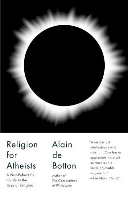Image for Religion for Atheists: A Non-believer's Guide to the Uses of Religion