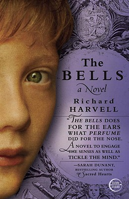 The Bells: A Novel, Harvell, Richard
