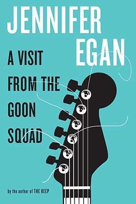 A Visit from the Goon Squad, Jennifer Egan