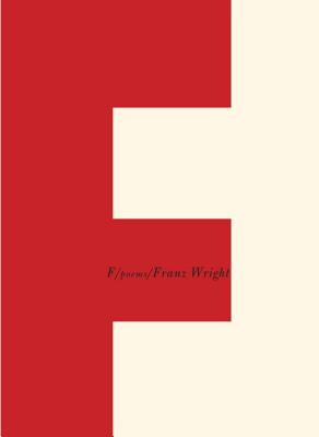 F: Poems (Borzoi Books), Franz Wright