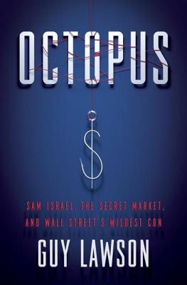 Image for Octopus: Sam Israel, the Secret Market, and Wall Street's Wildest Con