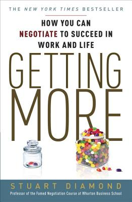 Image for Getting More: How You Can Negotiate to Succeed in Work and Life