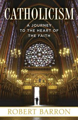 Image for Catholicism: A Journey to the Heart of the Faith